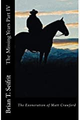 The Missing Years Part IV: The exoneration of Matt Crawford (Red Rock Canyon Book 6) Kindle Edition