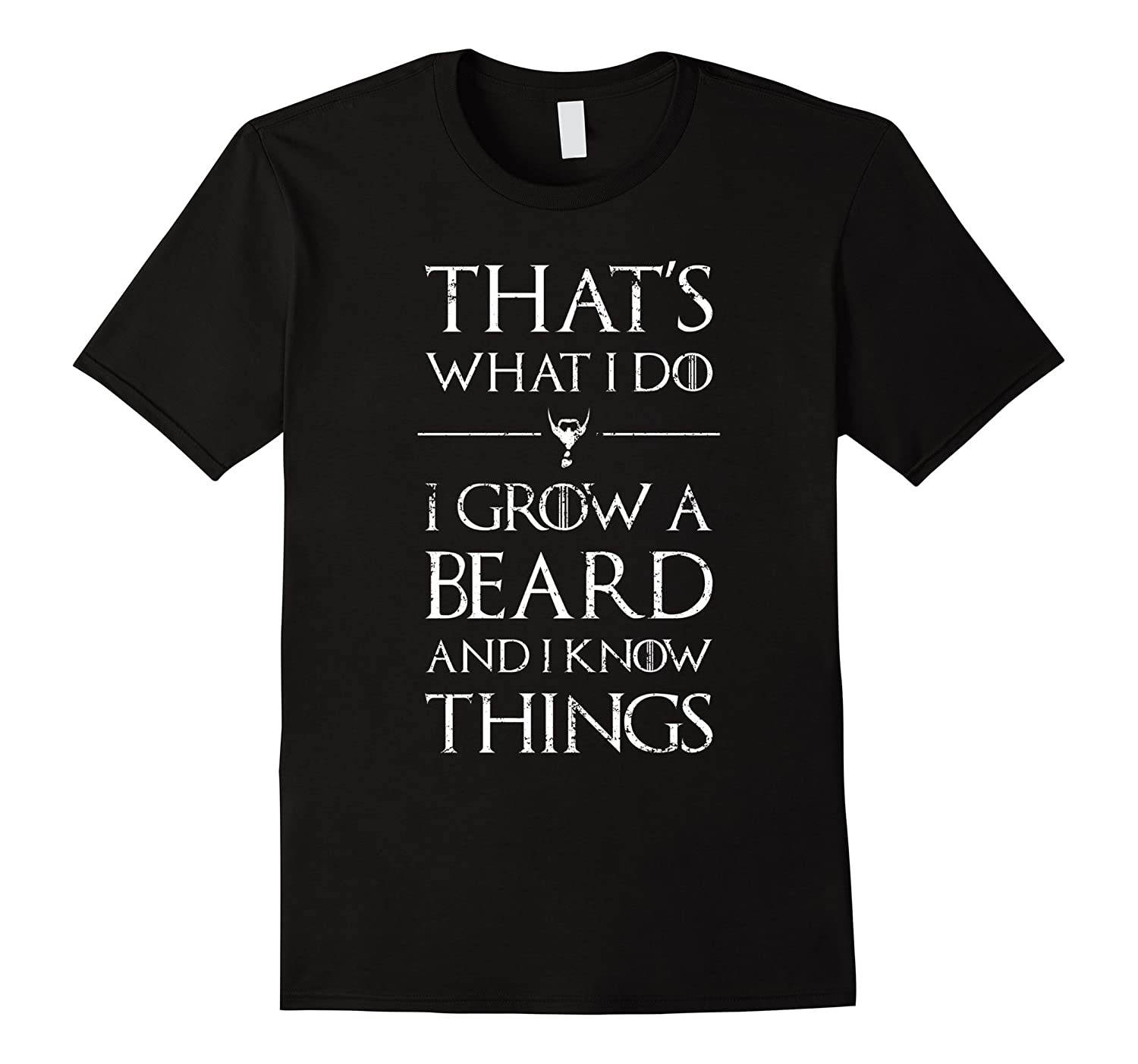 Mens That's What I Do I Grow A Beard and Know Things Shirt-FL