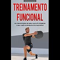 TREINAMENTO FUNCIONAL: Metodologia de treino para impulsionar o seu metabolismo, força e flexibilidade, melhore a sua…