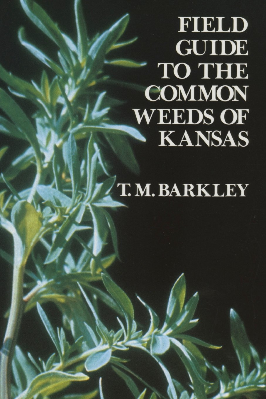 Field Guide to the Common Weeds of Kansas