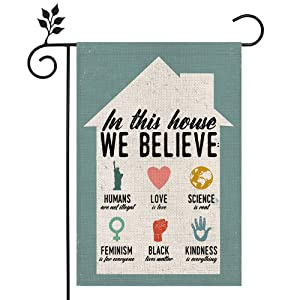 CROWNED BEAUTY In This House We Believe Garden Flag Inspiration Quote Science Feminism Humans Kindness LGBT Double Sided Vertical Yard Outdoor Decoration CF190-12