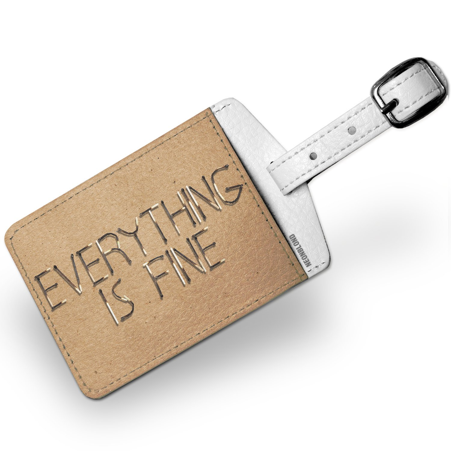 Luggage Tag Everything Is Fine Matches Burning On Fire - NEONBLOND