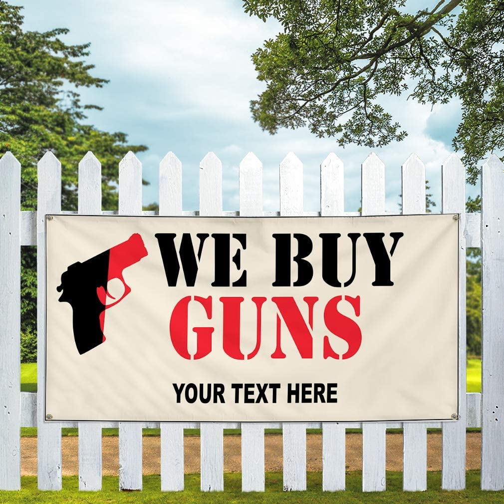 Custom Industrial Vinyl Banner Multiple Sizes We Buy Guns Personalized Text Security Guns Welcome Outdoor Weatherproof Yard Signs Black 10 Grommets 60x120Inches