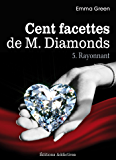 Les 100 Facettes de Mr. Diamonds - Volume. 5 : Rayonnant