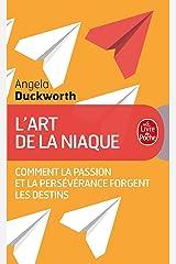 L'art de la niaque - comment la passion et la perseverance forgent les destins Mass Market Paperback
