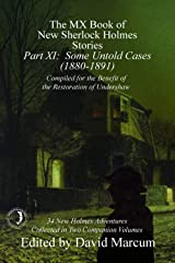 The MX Book of New Sherlock Holmes Stories - Part XI: Some Untold Cases (1880-1891) Kindle Edition