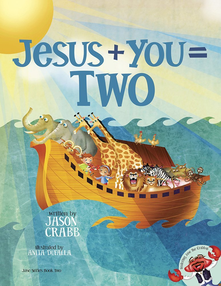 Jesus + You = Two (The Jase® Series): Jason Crabb, Anita