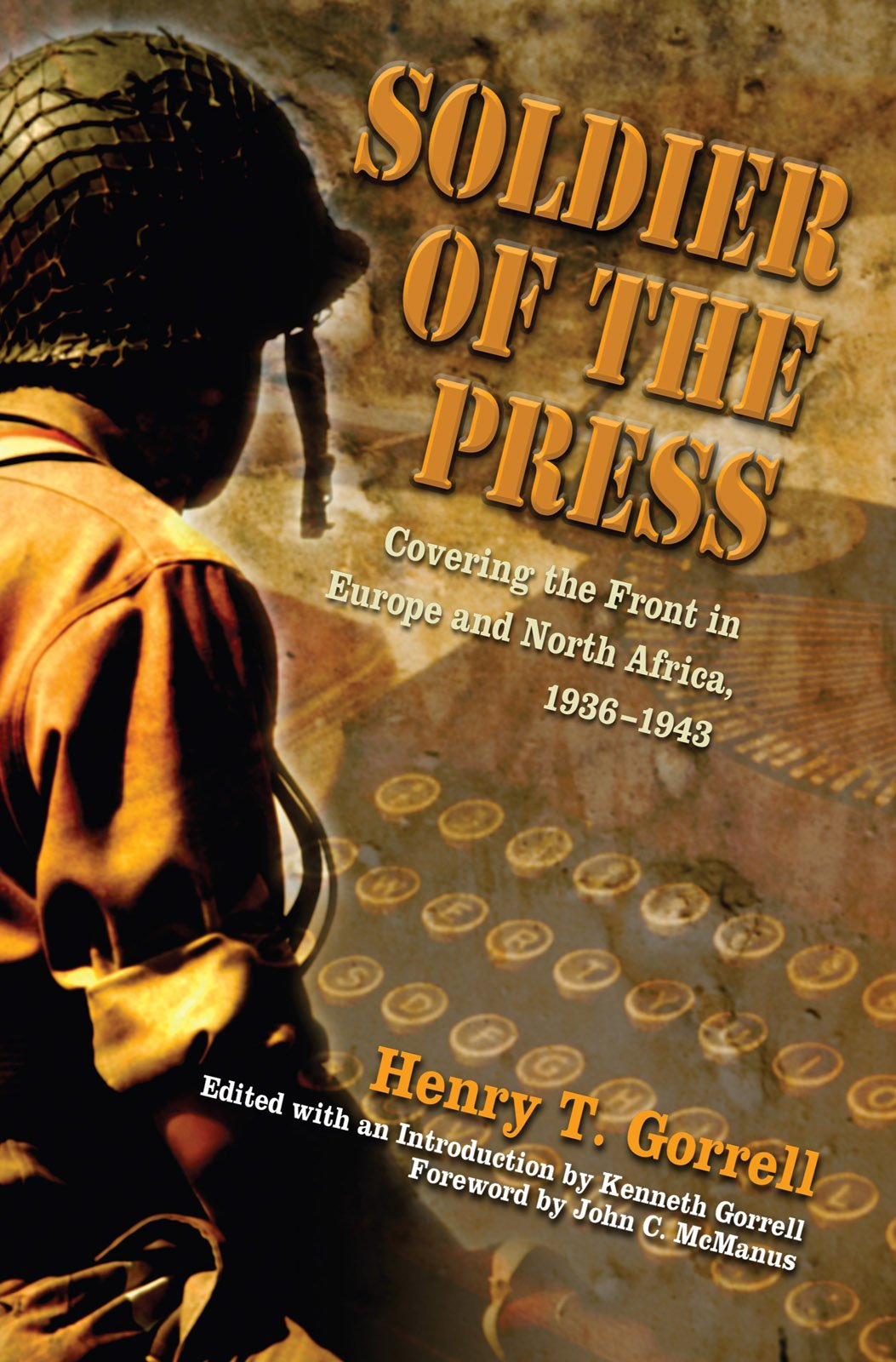 Read Online Soldier of the Press: Covering the Front in Europe and North Africa, 1936-1943 ebook