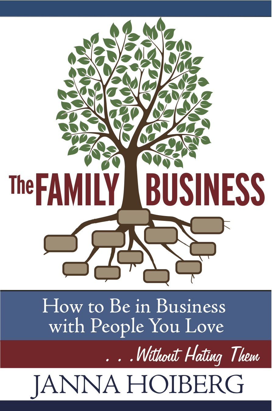 Download The Family Business: How to Be in Business with People You Love . . . Without Hating Them PDF