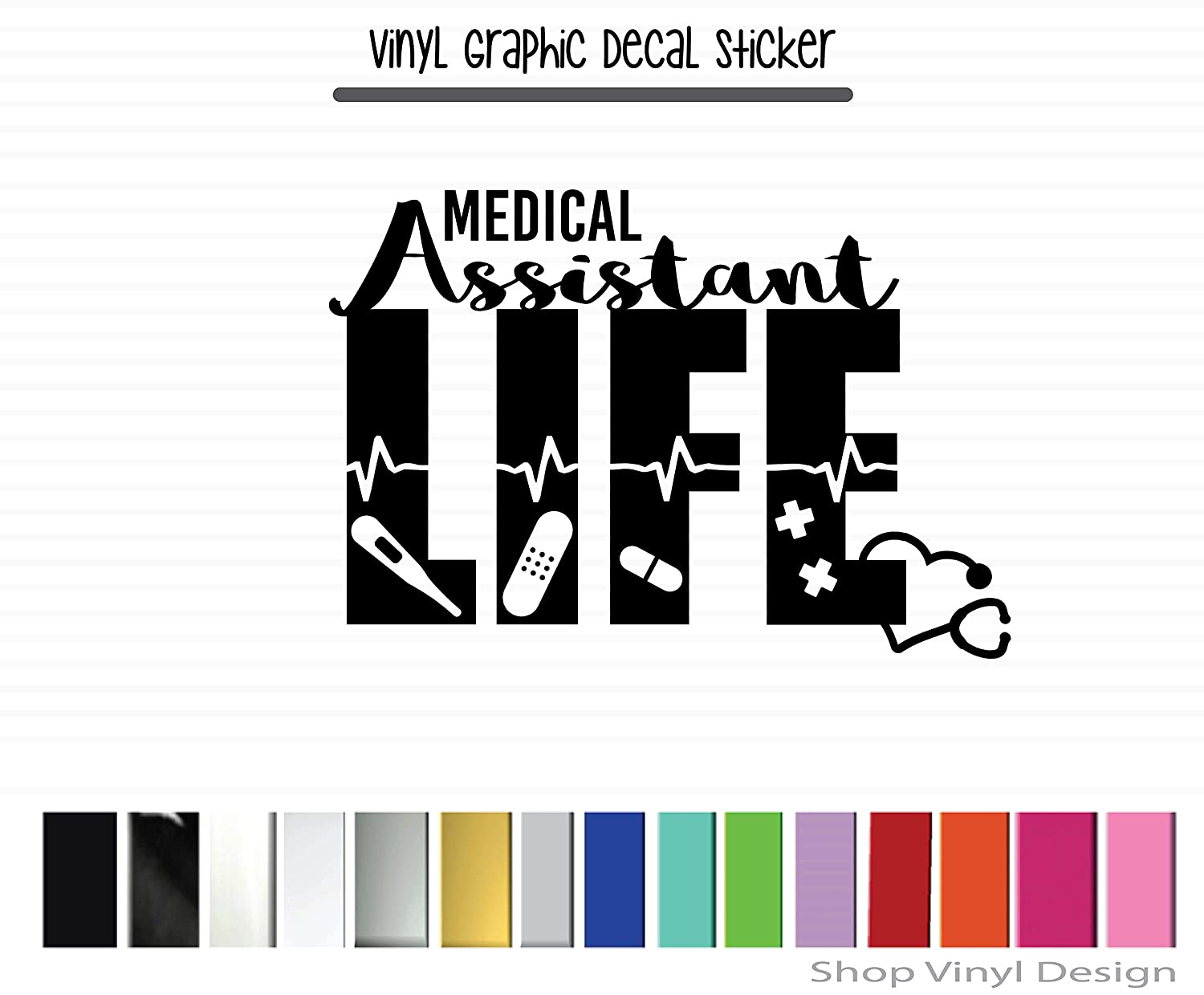 Amazon com medical assistant life vinyl graphic decal sticker vehicle car truck window laptop cooler locker planner high quality outdoor rated vinyl