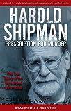 Prescription for Murder : The True Story of Harold Shipman