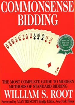 Commonsense Bidding: The Most Complete Guide to Modern Methods of Standard Bidding by [Root, William S.]