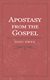 Apostasy from the Gospel ((Vintage Puritan))