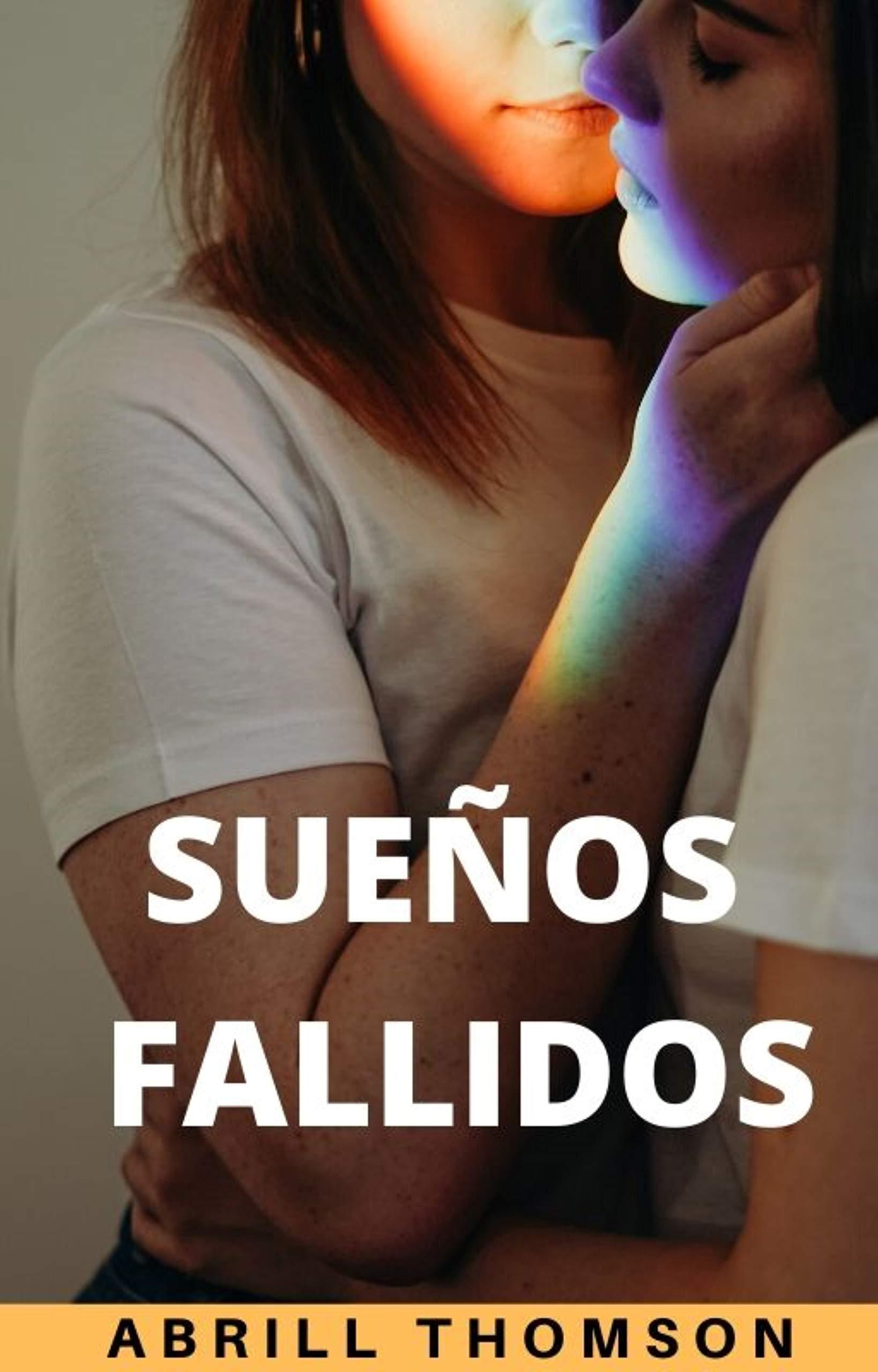 SUEÑOS FALLIDOS: Una novela de romance lésbico por Abrill Thomson