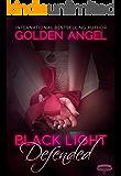 Black Light: Defended (Black Light Series Book 13)