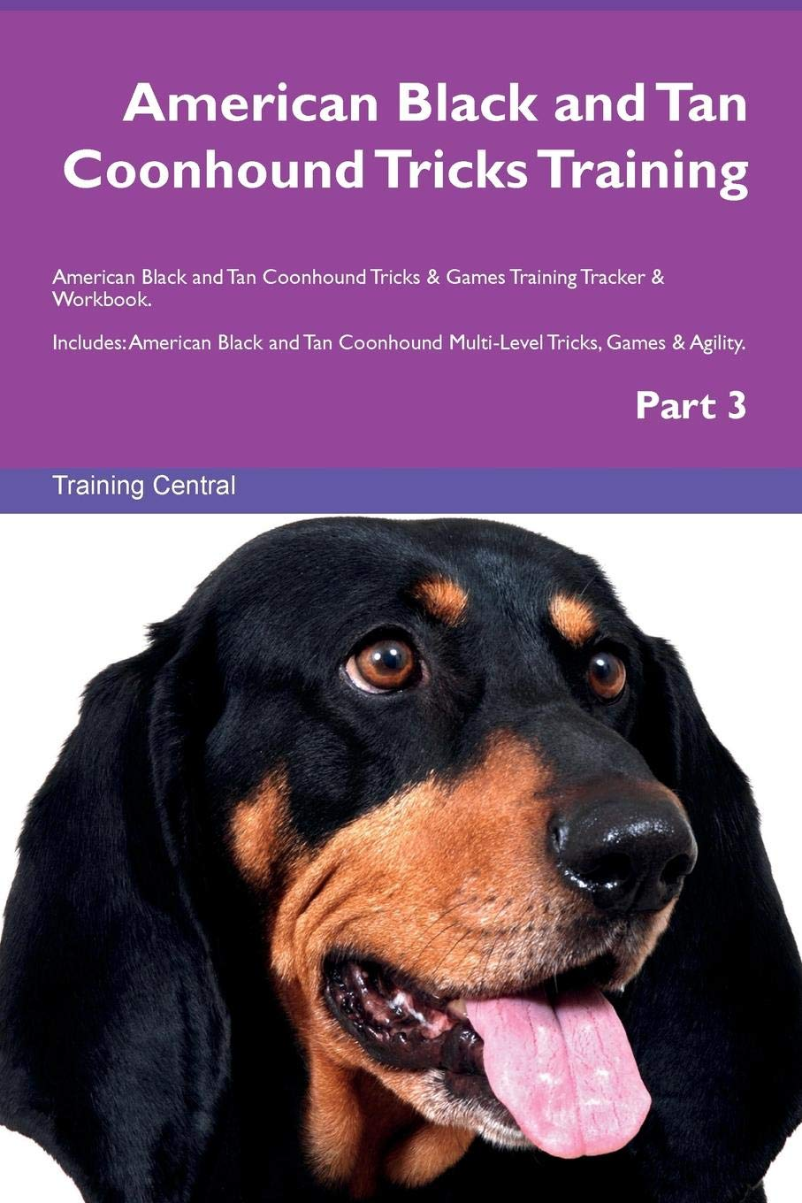 Download American Black and Tan Coonhound Tricks Training American Black and Tan Coonhound Tricks & Games Training Tracker & Workbook.  Includes: American ... Multi-Level Tricks, Games & Agility. Part 3 PDF