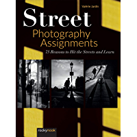 Street Photography Assignments: 75 Reasons to Hit the Streets and Learn book cover