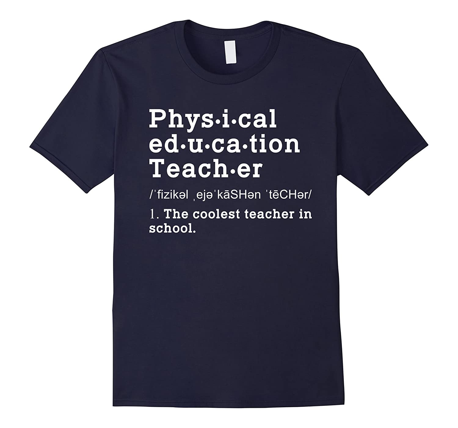 Funny PE Teacher Definition T Shirt Physical Education Gifts-TD