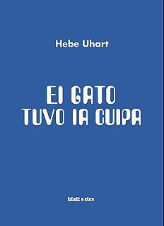 El gato tuvo la culpa (Spanish Edition)