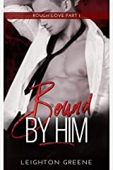 Bound by Him (Rough Love Book 1) Kindle Edition