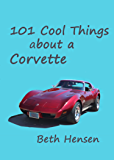 101 Cool Things about a Corvette