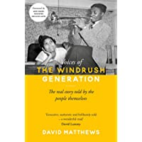 Voices of the Windrush Generation: The real story told by the people themselves