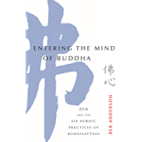 Entering the Mind of Buddha: Zen and the Six Heroic Practices of Bodhisattvas (English Edition)