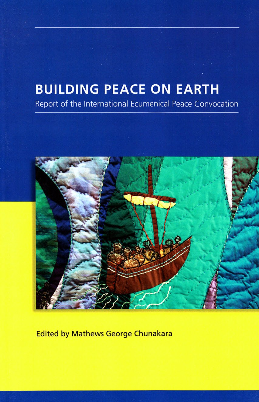 Download Building Peace on Earth: Report of the International Ecumenical Peace Convocation ebook