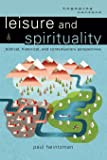 Leisure and Spirituality: Biblical, Historical, and Contemporary Perspectives (Engaging Culture)