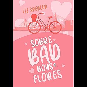Sobre Bad Boys & Flores (Portuguese Edition)