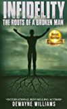 Infidelity: The Roots of a Broken Man