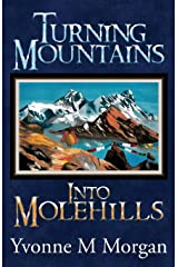 Turning Mountains into Molehills Paperback