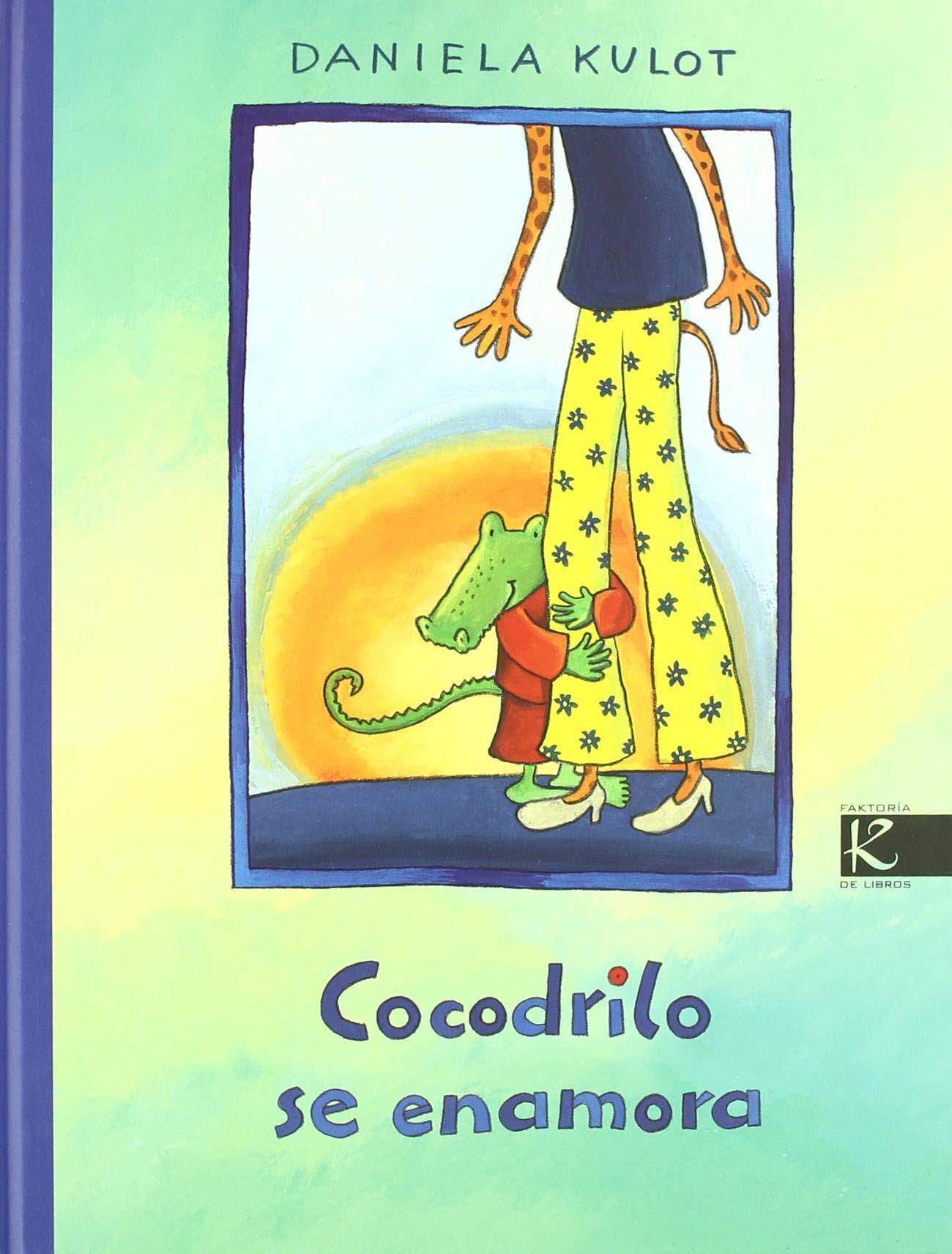 Cocodrilo se enamora (Álbum Infantil): Amazon.es: Kulot, Daniela ...