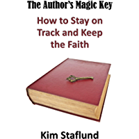 The Author's Magic Key: How to Stay on Track and Keep the Faith (The Author's Holy Trinity of Profit Book 3) (English Edition)