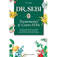 DR. SEBI Treatment and Cures Book:: Dr. Sebi Cure for STDs, Herpes, HIV, Diabetes, Lupus, Hair Loss, Cancer, Kidney, and…
