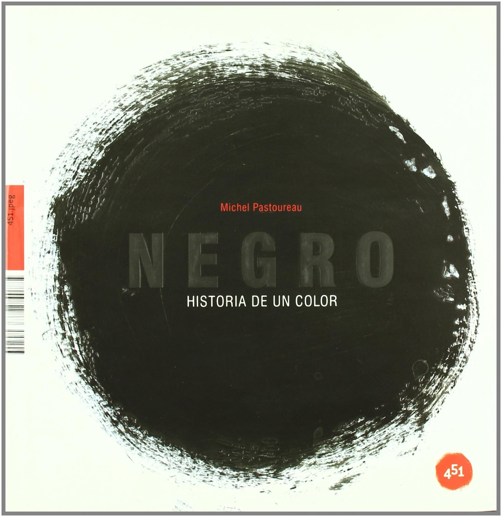 Negro Historia De Un Color (451.jpeg): Amazon.es: Michel Pastoureau, Osuna Aguilar, Julia: Libros