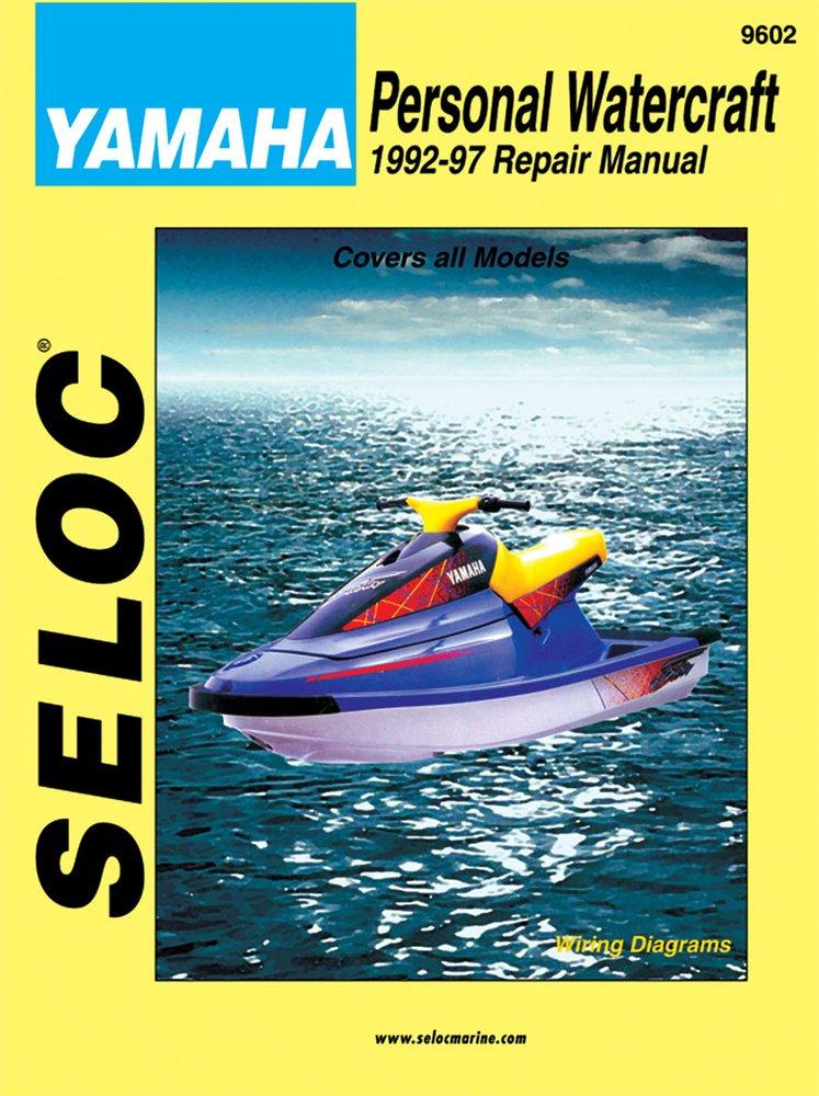 Personal Watercraft: Yamaha, 1992-1997 (Seloc Marine Tune-Up and Repair Manuals)