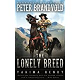 The Lonely Breed: A Western Fiction Classic (Yakima Henry)