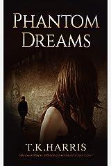 Phantom Dreams: (Novel) Kindle Edition