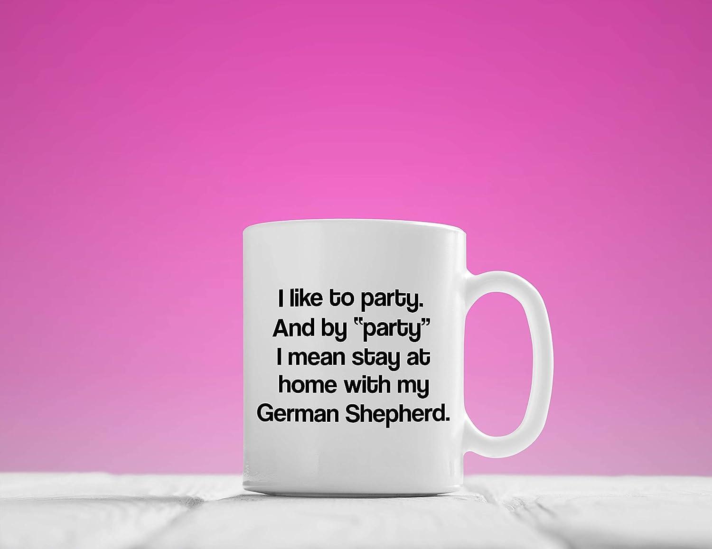 Mug-German Shepherd Mug, Party Stay at Home with My German Shepherd Mug, Funny German Shepherd Mug, Gift for German Shepherd Lovers, GSD Mug, 11oz Funny Coffee Mug