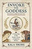Invoke the Goddess: Connecting to the Hindu, Greek