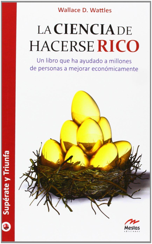 La ciencia de hacerse rico : un libro que ha ayudado a millones de personas  a mejorar económicamente (Spanish) Paperback – 2013