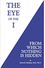 The Eye of the I: From Which Nothing Is Hidden Paperback