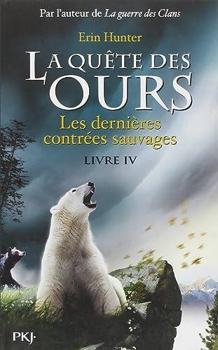 Erin Hunter - La quête des ours - Livre 4 : Les dernières contrées sauvages