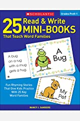 25 Read & Write Mini-Books That Teach Word Families: Fun Rhyming Stories That Give Kids Practice With 25 Keyword Families Paperback