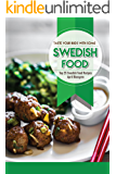 Taste Your Buds with Some Swedish Food: Top 25 Swedish Food Recipes