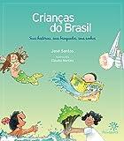 Crianças do Brasil. Suas Histórias, Seus Brinquedos, Seus Sonhos