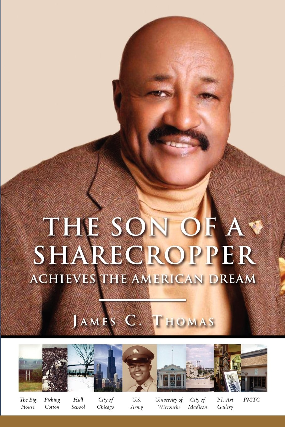 The Son of A Sharecropper Achieves the American Dream: A Memoir and Family History by James C. Thomas pdf epub