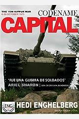 CODENAME:CAPITAL    La Guerra de Yom Kippur, 06-26 Octubre 1973: La mas grande batalla de tanques y blindados de la historia moderna. (WAR SERIES nº 1) (Spanish Edition) Kindle Edition