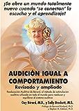 Audicion Igual a Comportamiento: Revisado y ampliado (Spanish Edition)